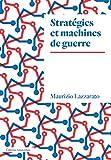 Stratégies et machines de guerre