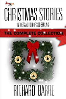 Christmas Stories: In the Tradition of Rod Serling: The Complete Collection (English Edition) von [Barre, Richard]