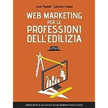 Web Marketing per le professioni dell'edilizia: Intercetta e acquisisci nuovi committenti online