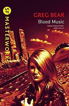 Blood Music (S.F. MASTERWORKS) by [Bear, Greg]