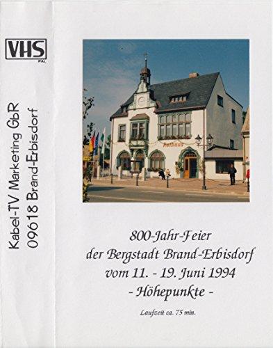 Preisvergleich Produktbild 800-Jahr-Feier der Bergstadt Brand-Erbisdorf - Höhepunkte der Festwoche vom 11. bis 19. Juni 1994