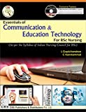 Essentials of Communication & Education Technology (for BSc Nursing) (FIRST EDITION 2016)