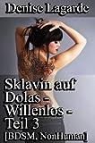 Sklavin auf Dolas - Willenlos - Teil 3 [BDSM, NonHuman]