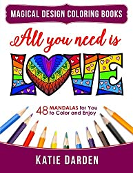 All You Need Is LOVE (Love Volume 1): 48 Mandalas for You to Color and Enjoy