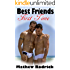 Best Friend First Time (MM First Time Alpha Males Romance)