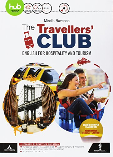 The travellers' club. English for hospitality and tourism. Per le Scuole superiori . Con e-book. Con espansione online. Con CD-Audio