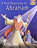 A New Beginning For Abraham: 1 (Bible Stories)