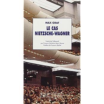 Le cas Nietzsche-Wagner