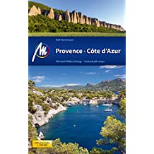 Provence & Côte d'Azur Reiseführer Michael Müller Verlag: Individuell reisen mit vielen praktischen Tipps.