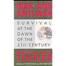 War & Anti-War: Making Sense of Today's Global Chaos