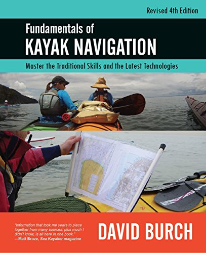 Fundamentals of Kayak Navigation: Master the Traditional Skills and the Latest Technologies (English Edition)