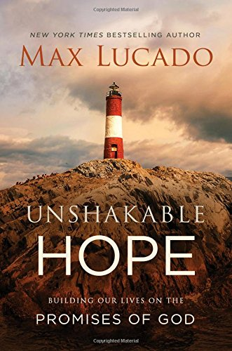 Pdf read unshakable hope building our lives on the promises of god read unshakable hope building our lives on the promises of god online book by max lucado full supports all version of your device includes pdf fandeluxe Image collections