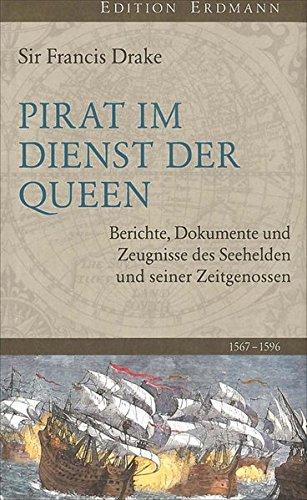 Queen: Berichte, Dokumente und Zeugnisse des Seehelden und seiner Zeitgenossen 1567-1596 (Edition Erdmann) ()