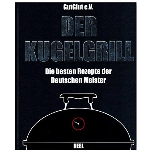"""Grillbuch """"Der KUGELGRILL"""" Grillen Rezepte Holzkohle"""