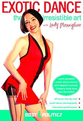 Exotic Dance: The Irresistible Art, with Lady M: Exotic dance instruction, Exotic dance how-to, Exotic dance routines by Lady M