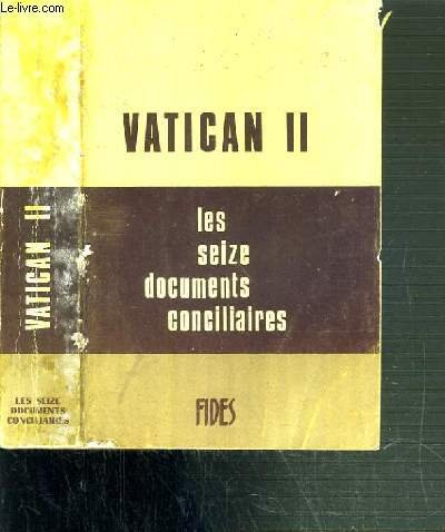 Vatican II - Les seize documents conciliaires. Texte intégral. par Collectif