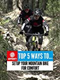 Top 5 Ways To Set Up Your Mountain Bike For Comfort [OV]