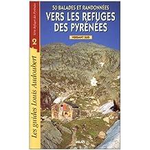50 balades et randonnées vers les refuges des Pyrénées : Versant sud