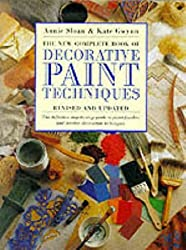 The New Complete Book of Decorative Paint Techniques by Anne Sloan (1999-12-23)