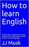 #4: How to learn English : How to learn English with some simple tricks, that make it easier to learn a new language.
