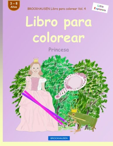 BROCKHAUSEN Libro para colorear Vol. 4 - Libro para colorear: Princesa: Volume 4 (Little Explorers) por Dortje Golldack