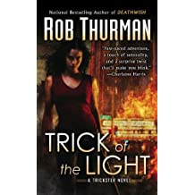 Trick of the Light: A Trickster Novel by Rob Thurman (September 01,2009)