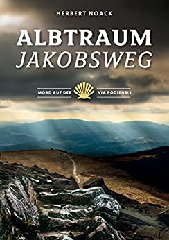 Albtraum Jakobsweg: Mord auf der Via Podiensis (German Edition) by [Noack, Herbert]