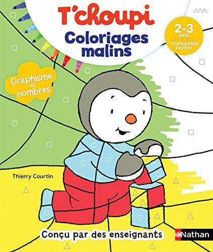 T'choupi Coloriages Malins - Graphisme et nombres magiques - Maternelle TPS 2-3 ans