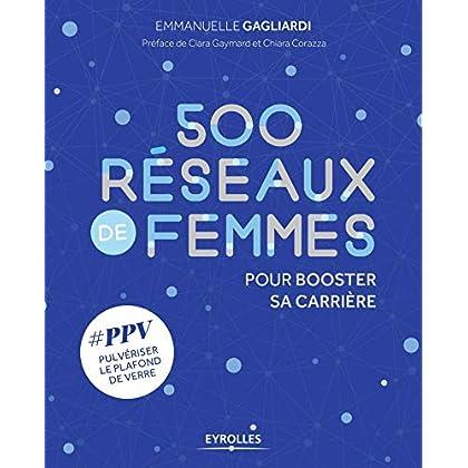 500 Réseaux de femmes pour booster sa carrière: #PPV pulvériser le plafond de verre