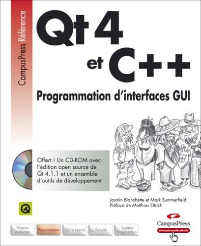 Qt4 et C++ : Programmation d'interfaces GUI (1Cédérom)
