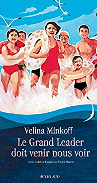 Le Grand Leader doit venir nous voir par Velina Minkoff