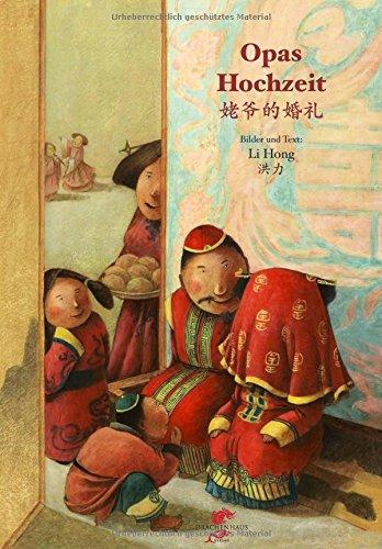Opas Hochzeit (China für Kinder)