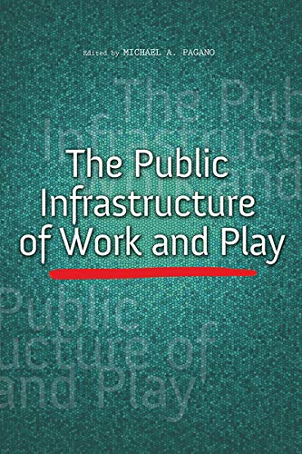 The Public Infrastructure of Work and Play (The Urban Agenda ...