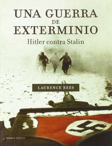 Una guerra de exterminio: Hitler contra Stalin (Memoria Crítica)