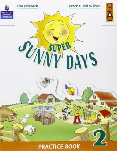 Super Sunny Days. Practice Book. Per la 2 classe elementare