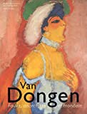 Van Dongen - Fauve, anarchiste et mondain