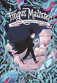 Fingus Malister, tome 1 : Feux follets, mandragore et cadavre frais par Ariel Holzl