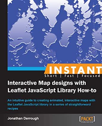 Instant Interactive Map Designs with Leaflet JavaScript Library How