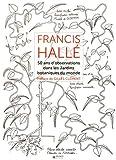 Francis Hallé : 50 ans d'observation de jardins botaniques dans le monde