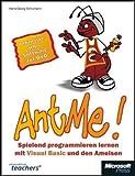 AntMe! - Spielend programmieren lernen mit Visual Basic und den Ameisen