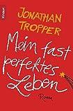 Mein fast perfektes Leben: Roman