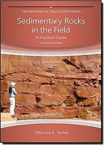 Sedimentary Rocks in the Field: A Practical Guide by Maurice E. Tucker (2011-01-25)