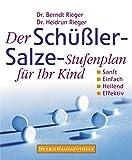 Der Schüssler-Salze Stufenplan für Ihr Kind: Sanft, einfach, heilend, effektiv