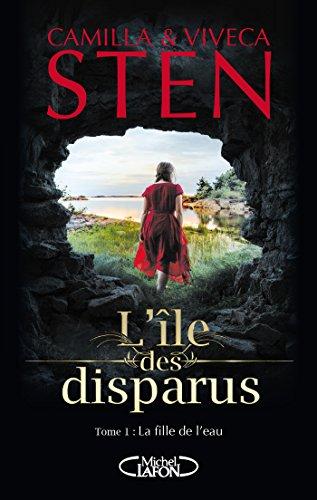 L'île des disparus - tome 1 La fille de l'eau par Camilla Sten