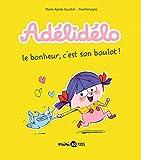 Adélidélo, Tome 01 : Le bonheur, c'est son boulot ! (French Edition)