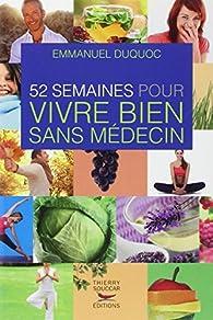 52 semaines pour vivre bien sans médecin par Emmanuel Duquoc