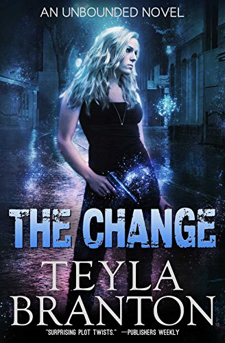 The Change (Unbounded Book 1) by Teyla Branton
