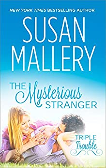 The Mysterious Stranger (Triple Trouble) von [Mallery, Susan]