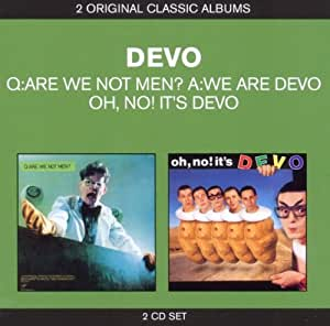 Q: Are We Not Men? A: We Are Devo / Oh No It's Devo
