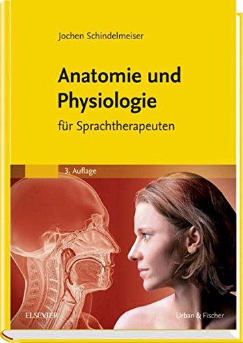 Anatomie und Physiologie: für Sprachtherapeuten